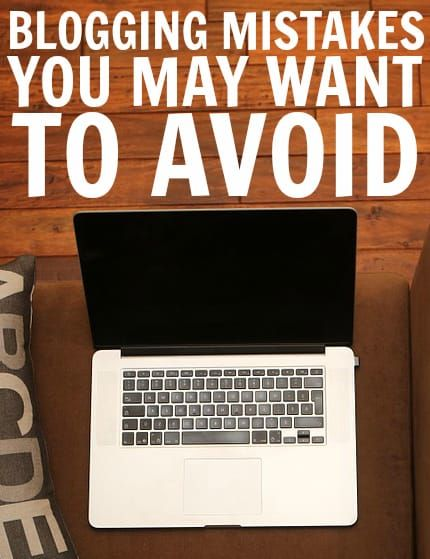 5 Blogging Mistakes You May Want To Avoid