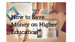 How to Save Money on Higher Education