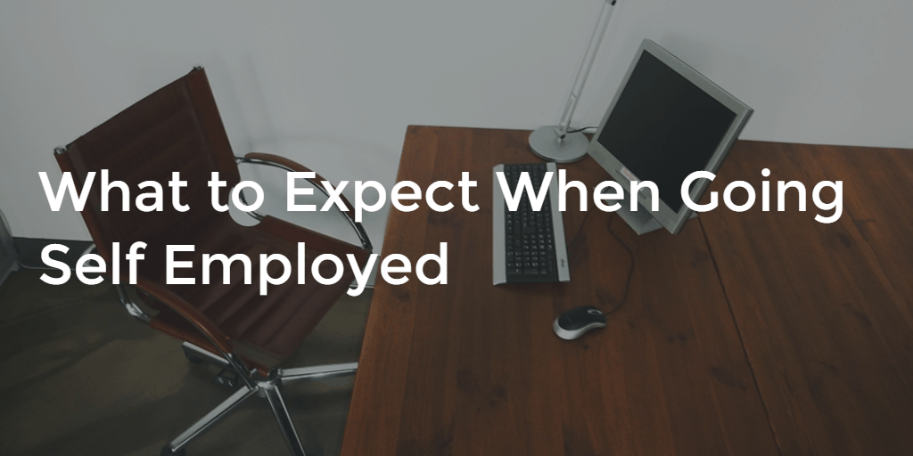 What To Expect When You're Self Employed