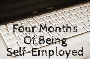 Four Months Of Being Self-Employed