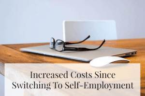 Increased Costs Since Switching To Self-Employment