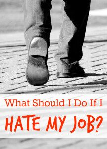 What Should I Do If I Hate My Job