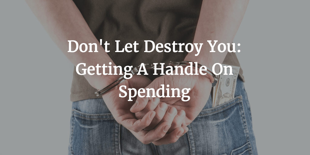 dont-let-destroy-you-getting-a-handle-on-spending